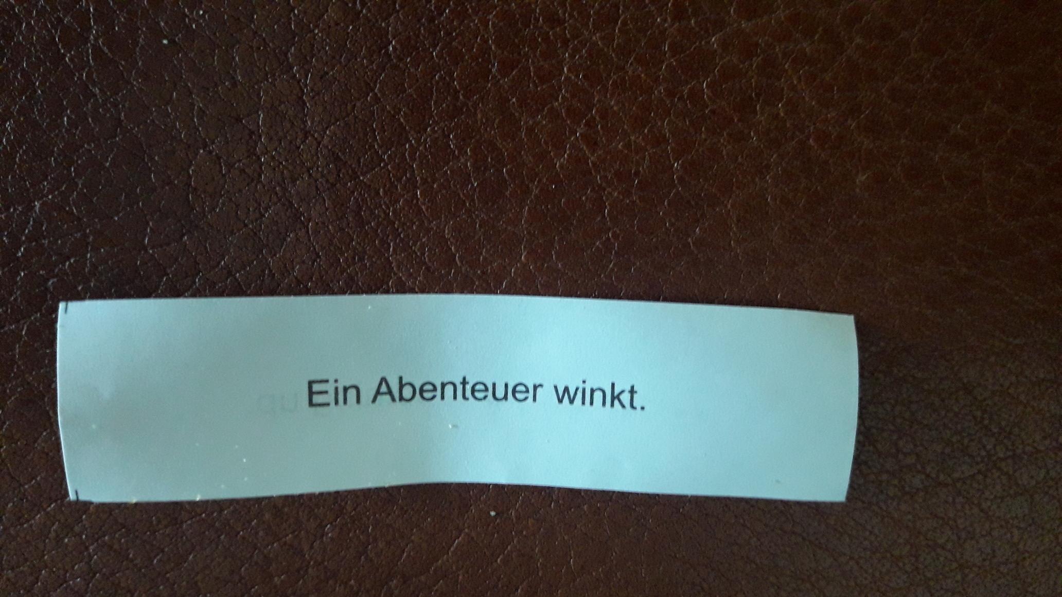 Glückskecksspruch: Ein Abenteuer winkt.